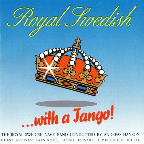 Royal Swedish with a Tango! by Royal Swedish Navy Band