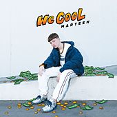 We Cool by Marteen
