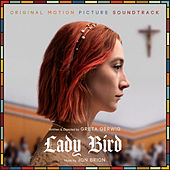 Lady Bird (Original Motion Picture Soundtrack) by Jon Brion