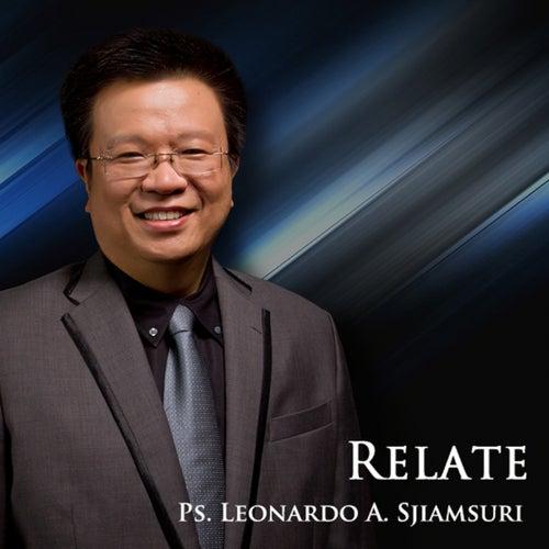 Relate by P.S. Leonardo A. Sjiamsuri