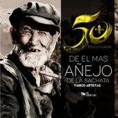 50 Aniversario Mas Añejos de Bachata by Various Artists
