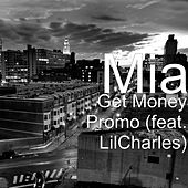 Get Money Promo (feat. LilCharles) by Mia