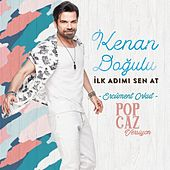 İlk Adımı Sen At (Ercüment Orkut Pop Caz Versiyon) by Kenan Doğulu