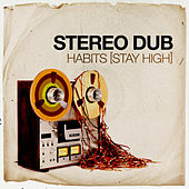 Habits (Stay High) by Stereo Dub