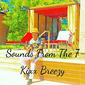 Sounds From The 7 (Sounds From The 7) by Kixx Breezy