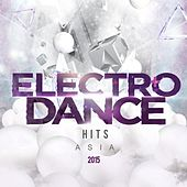 Electro Dance Hits Asia 2015 by Various Artists