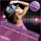 Commands of Rhythm - A Tech House Experience - Episode 2 by Various Artists