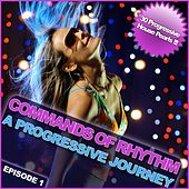 Commands of Rhythm - A Progressive Journey - Episode 1 by Various Artists
