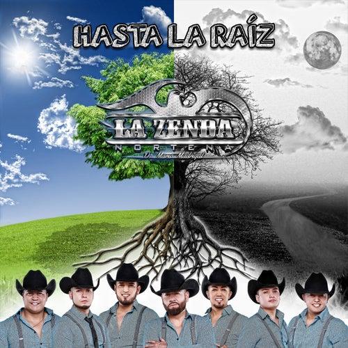 Hasta la Raíz by La Zenda Norteña