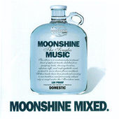 Play & Download Moonshine Mixed by Various Artists | Napster