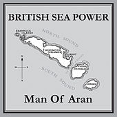 Play & Download Man Of Aran by British Sea Power | Napster