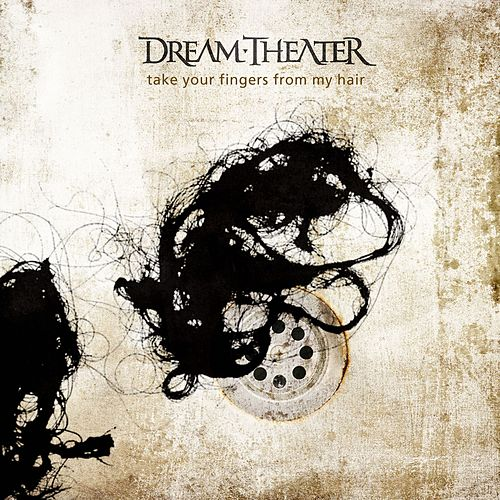 Play & Download Take Your Fingers From My Hair by Dream Theater | Napster