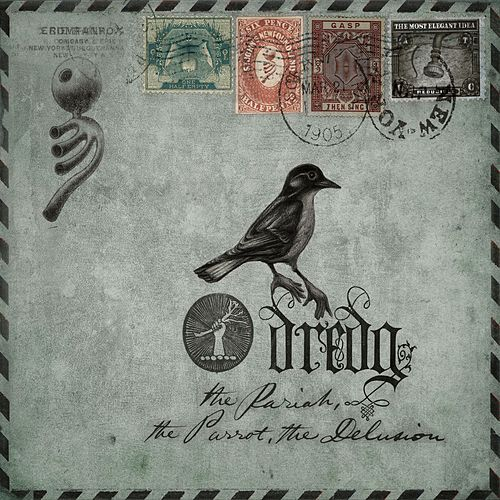 Play & Download The Pariah, The Parrot, The Delusion by Dredg | Napster