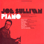 Play & Download The Musical Moods of Joe Sullivan: Piano by Joe Sullivan | Napster