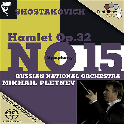 Play & Download Shostakovich: Hamlet, Op. 32 - Symphony No. 15 in A, Op. 141 by Russian National Orchestra | Napster
