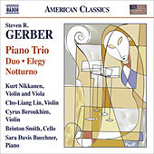 Play & Download GERBER, S.: Chamber Music - Piano Trio / Duo / Elegy / Notturno / Gershwiniana (Nikkanen, Cho-Liang Lin, Beroukhim, B. Smith, Buechner) by Various Artists | Napster