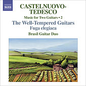 Play & Download CASTELNUOVO-TEDESCO, M.: Music for Two Guitars, Vol. 2 (Brasil Guitar Duo) - Fuga elegiaca / Les guitares bien temperees: Nos. 13-24 by Brasil Guitar Duo | Napster