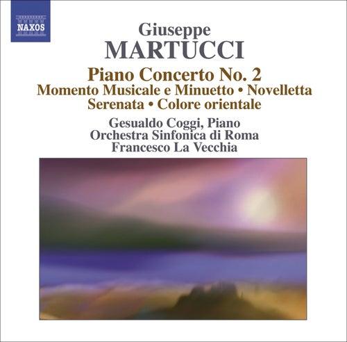 MARTUCCI, G.: Orchestral Music (Complete), Vol. 4 (Rome Symphony, La Vecchia) - Piano Concerto No. 2 / Momento musicale e Minuetto / Novelletta by Francesco La Vecchia