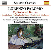 Play & Download PALOMO, L.: My Secluded Garden / Madrigal and 5 Sephardic Songs / Concierto de Cienfuegos (Bayo, P. Romero, Romero Guitar Quartet, Fruhbeck de Burgos) by Various Artists | Napster