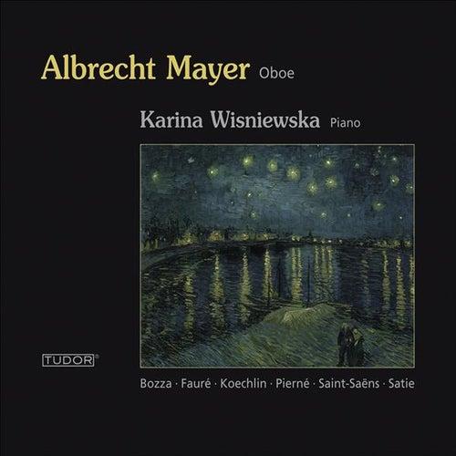 Oboe Recital: Mayer, Albrecht – FAURE, G. / SAINT-SAENS, C. / PIERNE, G. / PIERNE, P. / SATIE, E. / BOZZA, E. / KOECHLIN, C. by Karina Wisniewska