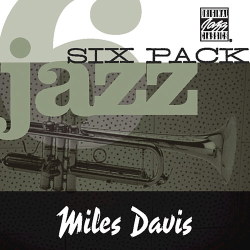 Play & Download Jazz Six Pack by Miles Davis | Napster
