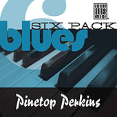 Play & Download Blues Six Pack by Pinetop Perkins | Napster