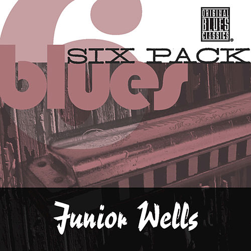 Play & Download Blues Six Pack by Junior Wells | Napster