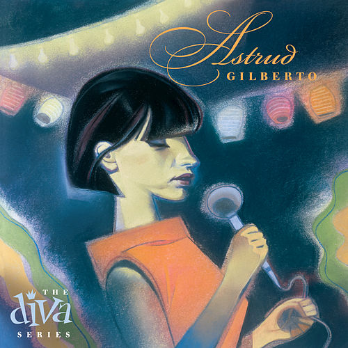 Play & Download The Diva Series by Astrud Gilberto | Napster