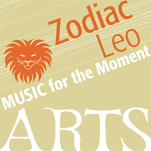 Music for the Moment: Zodiac Leo by Various Artists