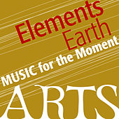 Music for the Moment: Elemental Earth by Various Artists