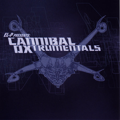 El-P Presents: Cannibal Oxtrumentals by Cannibal Ox