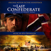 Play & Download The Last Confederate - Original Motion Picture Soundtrack by Atli Örvarsson | Napster
