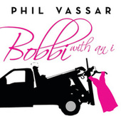 Play & Download Bobbi With An I by Phil Vassar | Napster