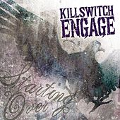 Starting Over by Killswitch Engage