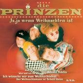Play & Download Ja, ja, (Wenn Weihnachten ist) by Die Prinzen | Napster