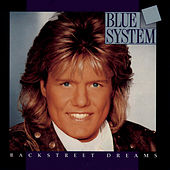 Play & Download Backstreet Dreams by Blue System | Napster
