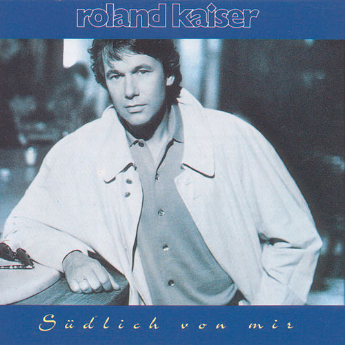 Play & Download Südlich von mir by Roland Kaiser | Napster