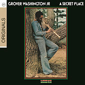 Play & Download A Secret Place by Grover Washington, Jr. | Napster