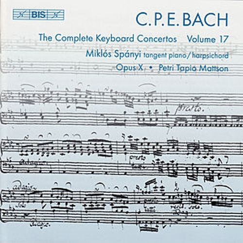 Play & Download BACH, C.P.E.: Keyboard Concertos (Complete), Vol. 17 (Spanyi, Opus X) - Wq. 31, 41, 42 by Various Artists | Napster
