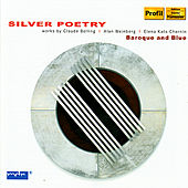 Silver Poetry - Baroque and Blue Performs Works By Bolling, Weinbert, & Kats-Chernin by Baroque and Blue