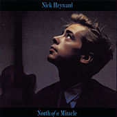 North Of A Miracle by Nick Heyward