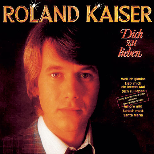 Play & Download Dich zu lieben by Roland Kaiser | Napster