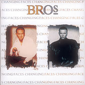 Play & Download Changing Faces by Bros | Napster