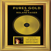 Play & Download Pures Gold: Dich zu Lieben by Roland Kaiser | Napster