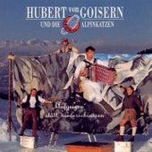 Play & Download Aufgeig'n statt niederschiaß'n by Hubert von Goisern und die Alpinkatzen | Napster