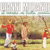 Play & Download Il Mondo Di Frutta Candita by Gianni Morandi | Napster