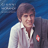 Play & Download Gli Anni '70 by Gianni Morandi | Napster
