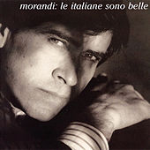 Play & Download Le Italiane Sono Belle by Gianni Morandi | Napster