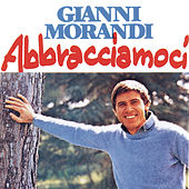 Play & Download Abbracciamoci by Gianni Morandi | Napster