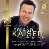 Play & Download Ganz oder gar nicht by Roland Kaiser | Napster